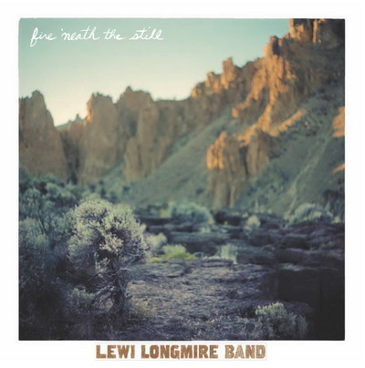 Lewi Longmire Band - Fire 'neath the still